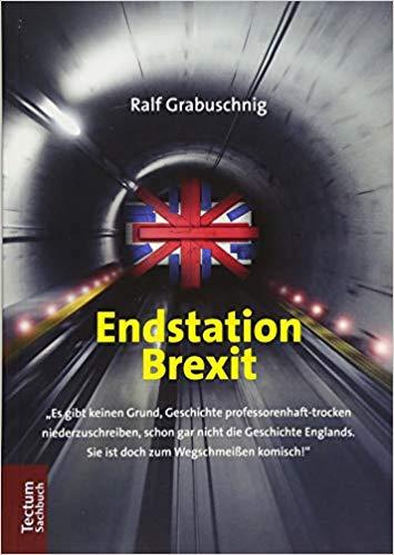 Ralf Grabuschnig: Endstation Brexit, Tectum Verlag 2018.