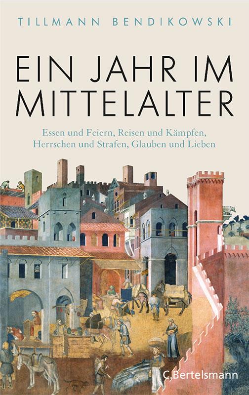"""Bendikowski: """"Ein Jahr im Mittelalter"""", München 2019."""